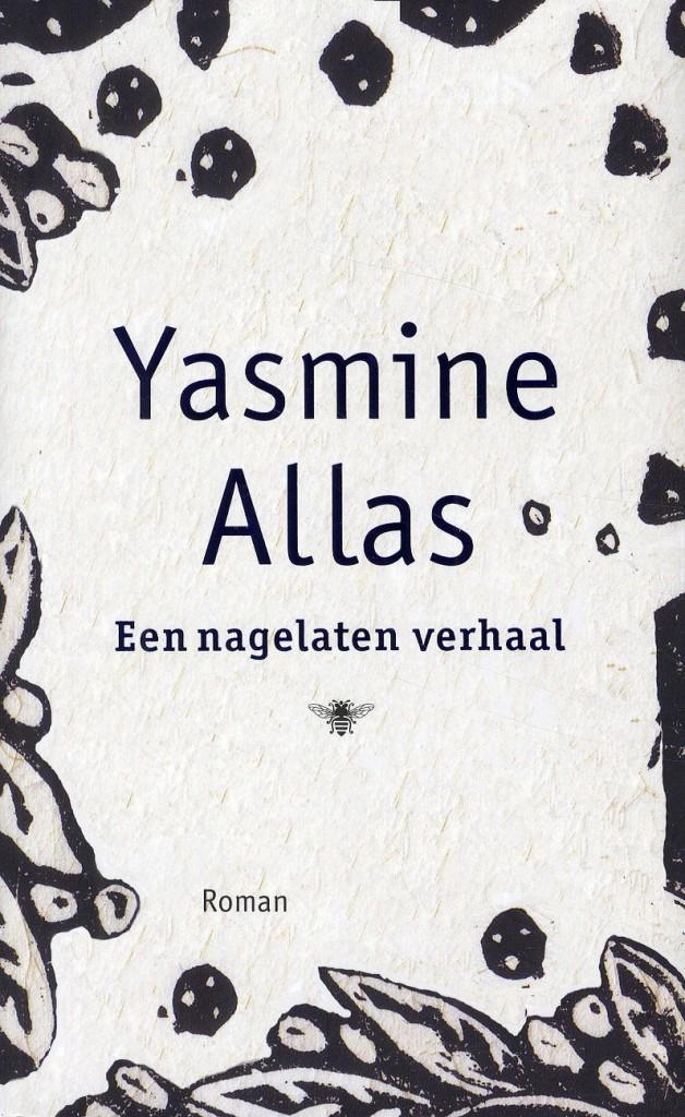 Yasmine Allas:  Een nagelaten verhaal . Van € 22,90 voor € 7,90.