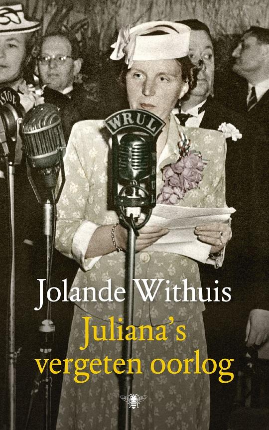 Jolande Withuis - Juliana's vergeten oorlog