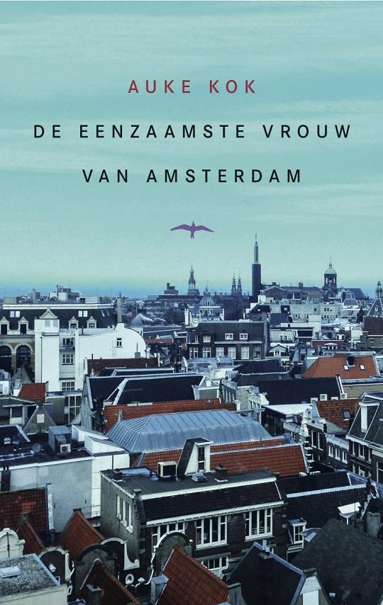 Auke Kok - De eenzaamste vrouw van Amsterdam