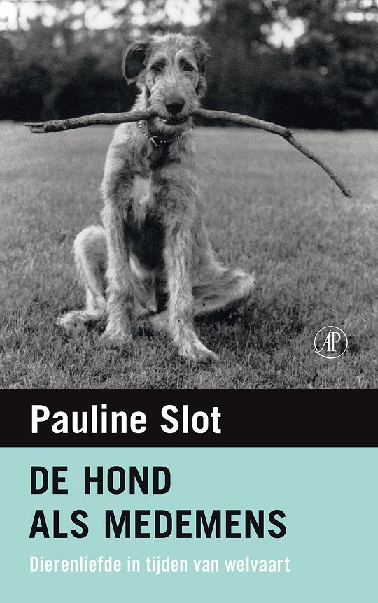 Pauline Slot - De hond als medemens
