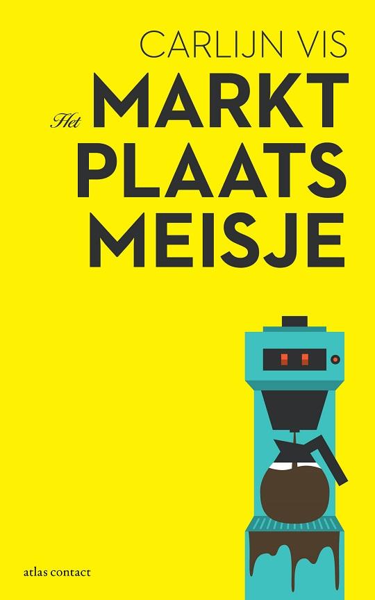 Carlijn Vis - Het Marktplaatsmeisje